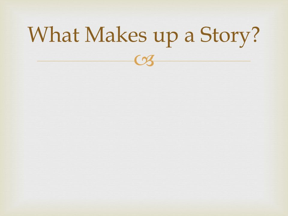  What Makes up a Story