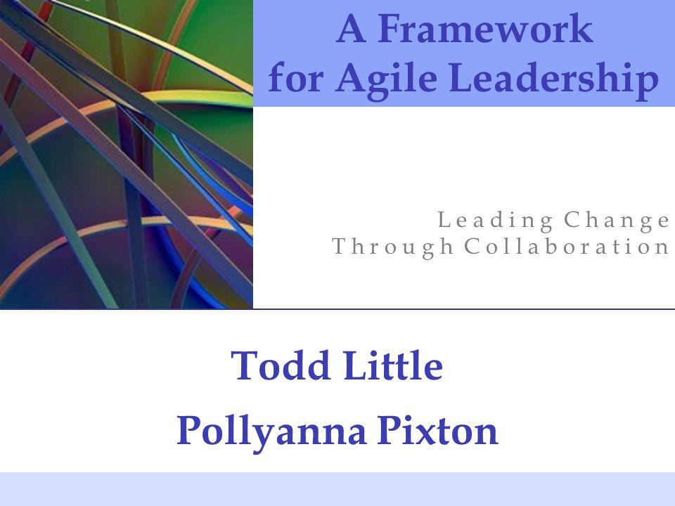 Todd Little Pollyanna Pixton A Framework for Agile