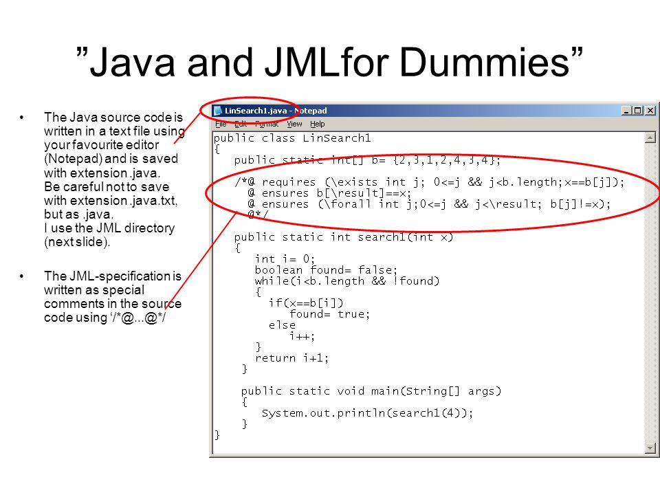 "Java and JMLfor Dummies"" The Java source code is written in"