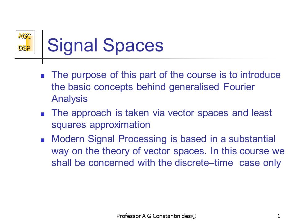 Agc dsp agc dsp professor a g constantinides1 signal spaces the 1 agc publicscrutiny Image collections