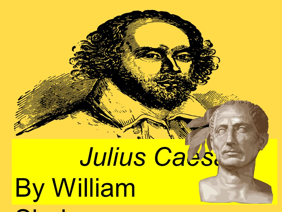 how did william shakespeare portray julius caesar in the play julius caesar William shakespeare's the tragedy of julius caesar, or just julius caesar, is believed to have been written in 1599 and is one of shakespeare's works based on true historical eventsthough caesar is the title character, his role is not as large as that of marcus brutus, the conspirator who takes caesar's life.