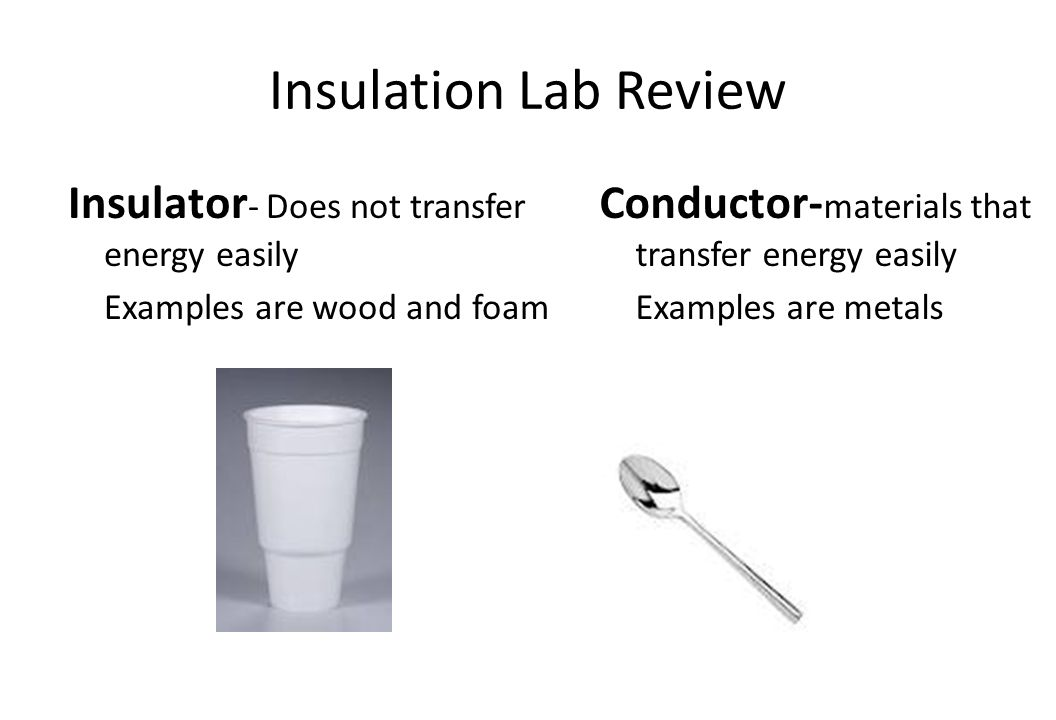 insulation lab review insulator does not transfer energy easily