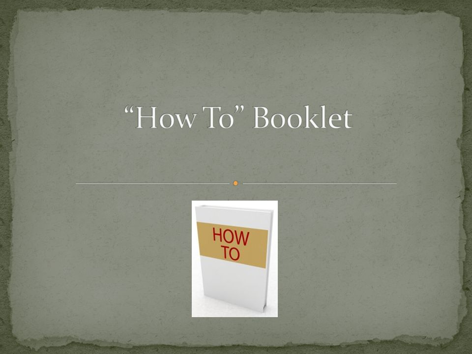 A How To Booklet Would Be Defined As A Booklet That Would Give