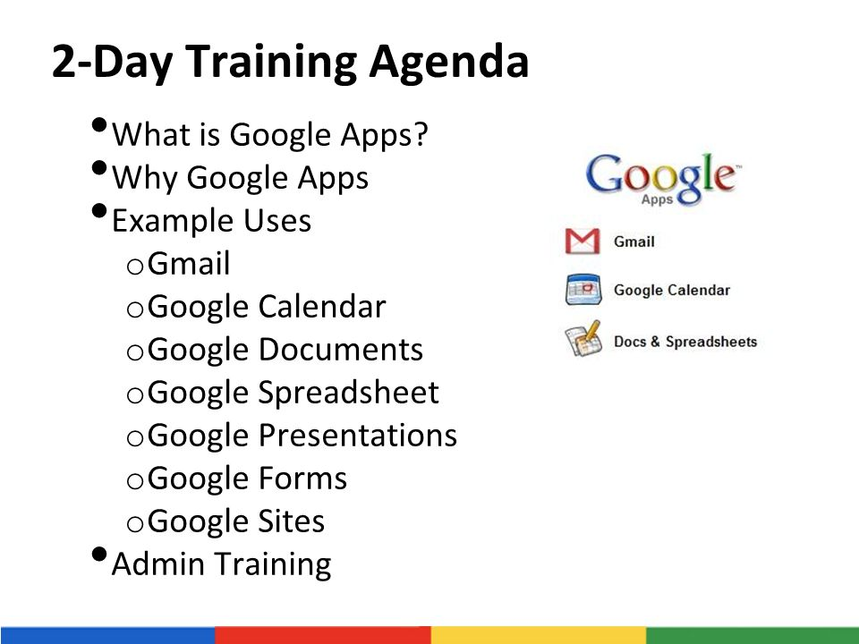 2-Day Training Agenda What is Google Apps.