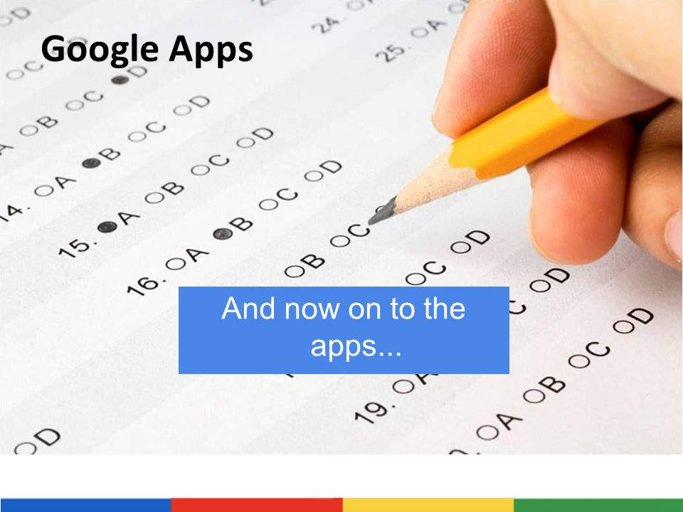 Google Apps And now on to the apps...