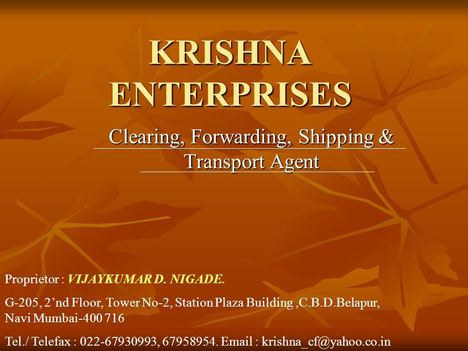 KRISHNA ENTERPRISES Clearing, Forwarding, Shipping