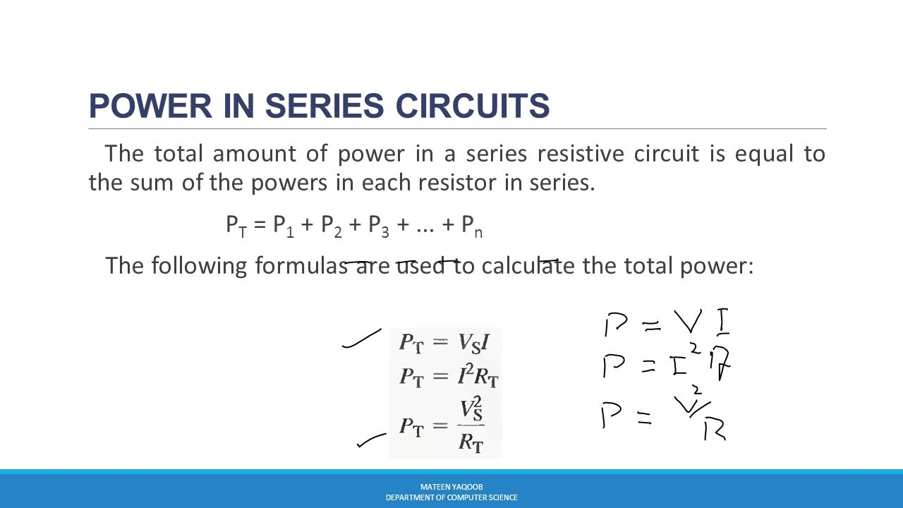 Electromagnetism Lecture10 Muhammad Mateen Yaqoob The University Of Consider Following Series Resistive Circuit Power In Circuits Total Amount A Is Equal