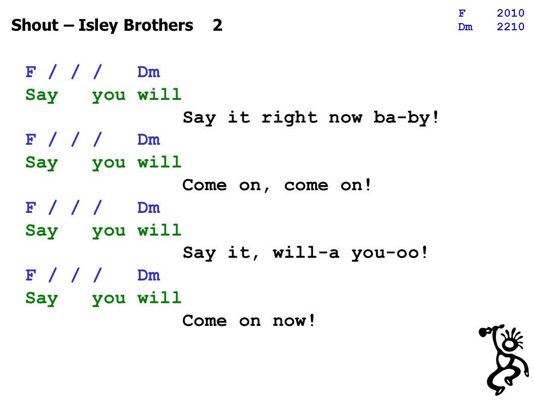Shout – Isley Brothers 1 We-e-e-e-ell… You know you make me