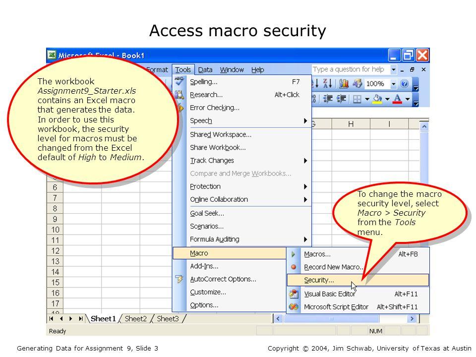 access macro security generating data for assignment 9 slide 3copyright 2004 jim schwab