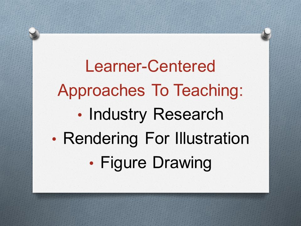Learner-Centered Approaches To Teaching: Industry Research