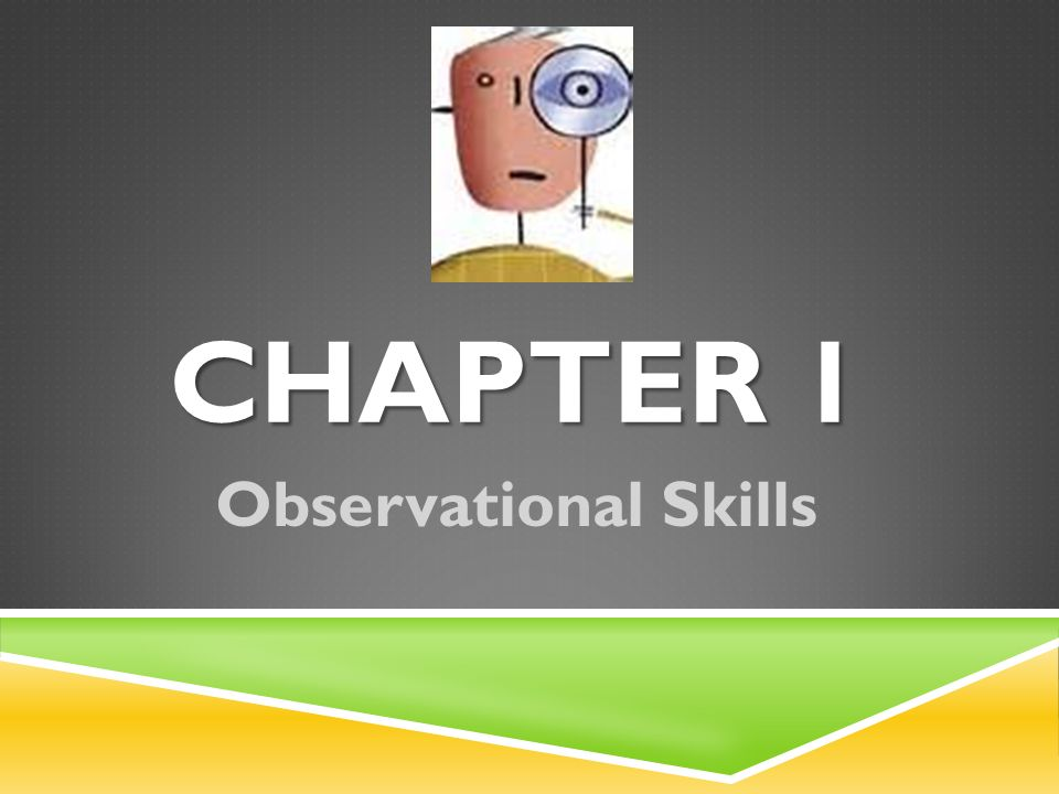 Chapter 1 Observational Skills Introduction One Of The Most Important Tools Of The Forensic Investigator Is The Ability To Observe Interpret And Ppt Download