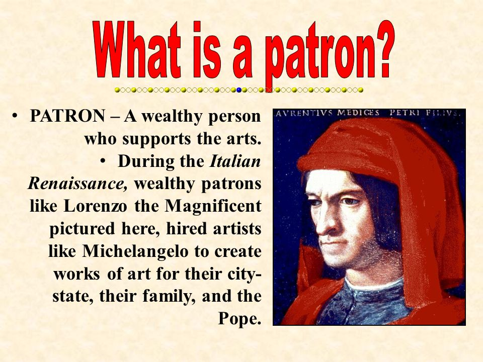 describe the role of patrons in renaissance art and literature