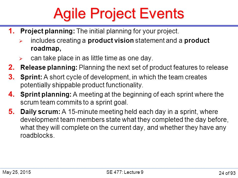 Agile Project Events 1. Project planning: The initial planning for your project.