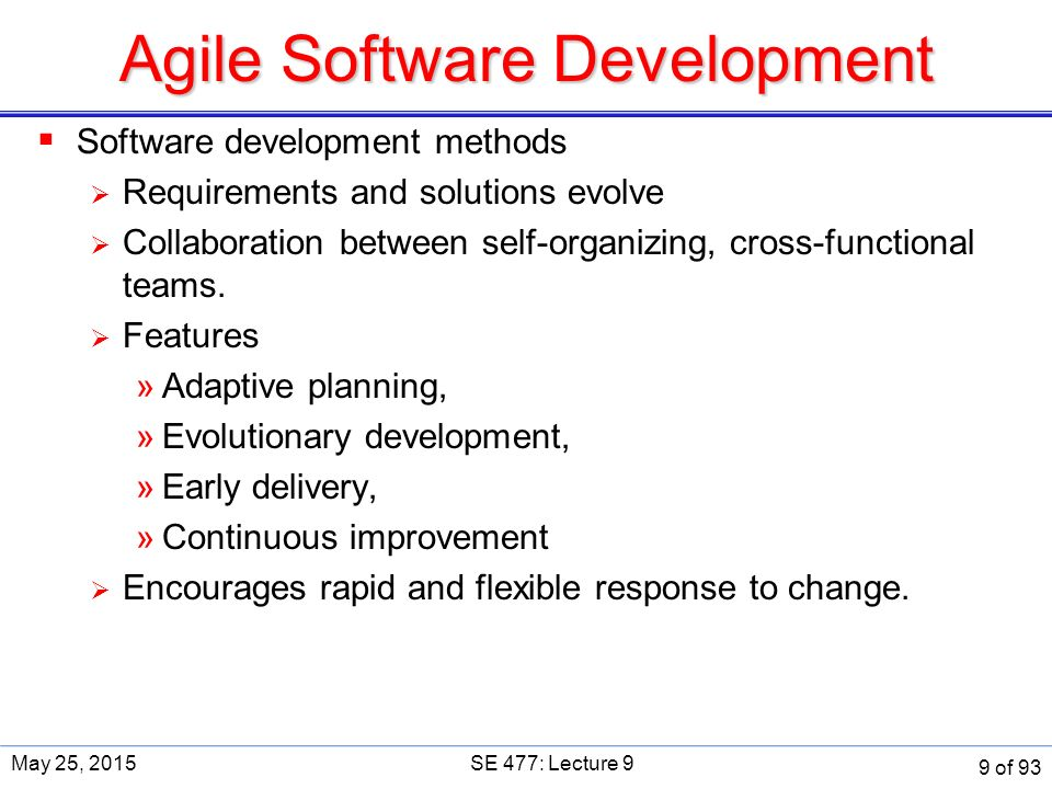 Agile Software Development  Software development methods  Requirements and solutions evolve  Collaboration between self-organizing, cross-functional teams.