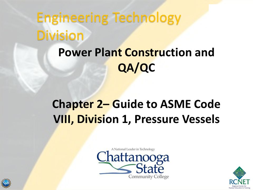Power Plant Construction and QA/QC Chapter 2– Guide to ASME Code