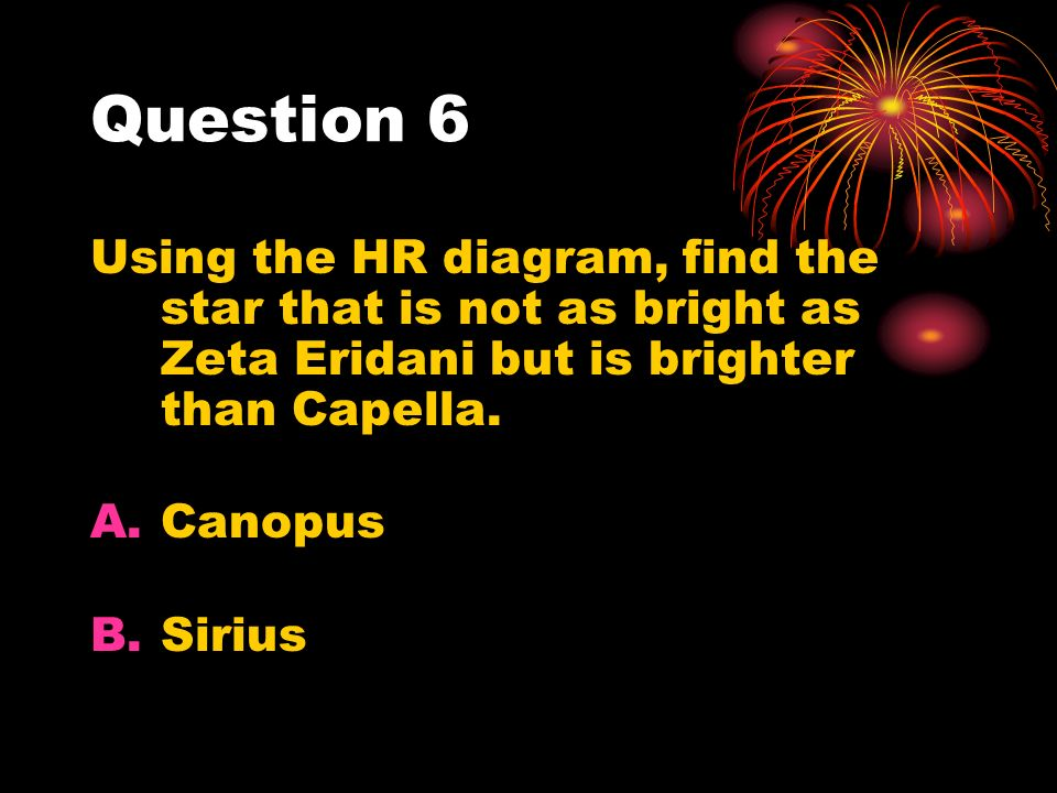 Astronomy review question 1 give a description of the group of question 6 using the hr diagram find the star that is not as bright as ccuart Gallery
