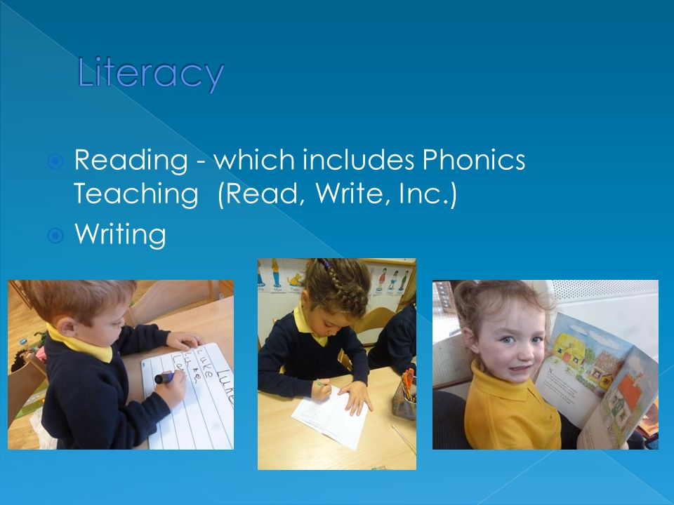  Reading - which includes Phonics Teaching (Read, Write, Inc.)  Writing