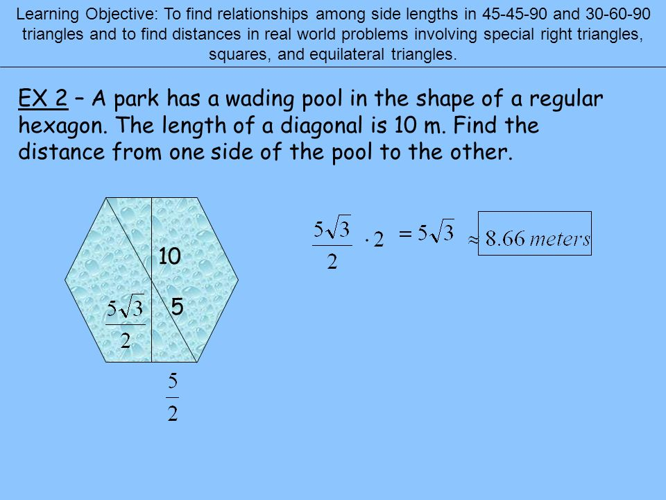 10 2 Special Right Triangles Learning Objective: To find