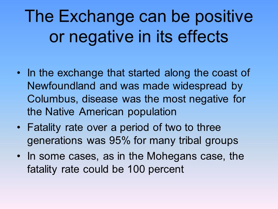 explain the positive and negative effects of the columbian exchange
