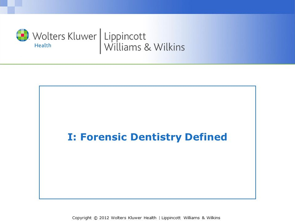 Copyright C 2012 Wolters Kluwer Health Lippincott Williams Wilkins Chapter 12 Forensic Dentistry Ppt Download