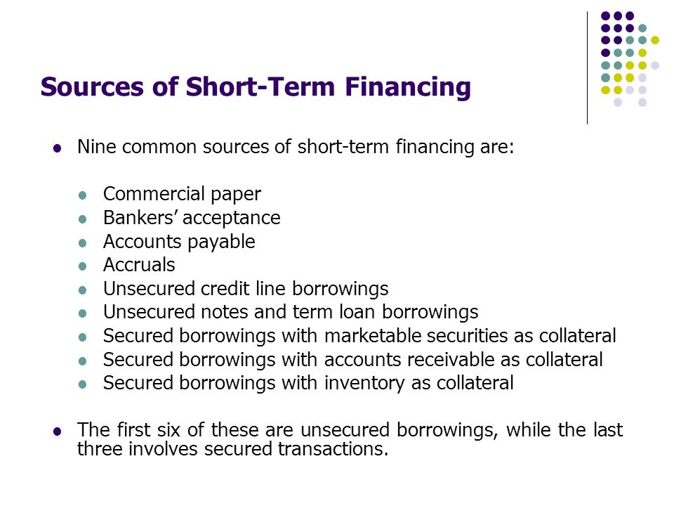 sources of short term financing such as accounts payable notes payable and accruals should be used t Answer: the budget is a short-term financial plan it forecasts in detail sales, payments for variable and fixed costs, and other required payments such as interest, dividends, and taxes.