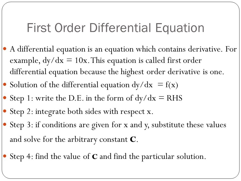 First Order Differential Equation A differential equation is an equation which contains derivative.