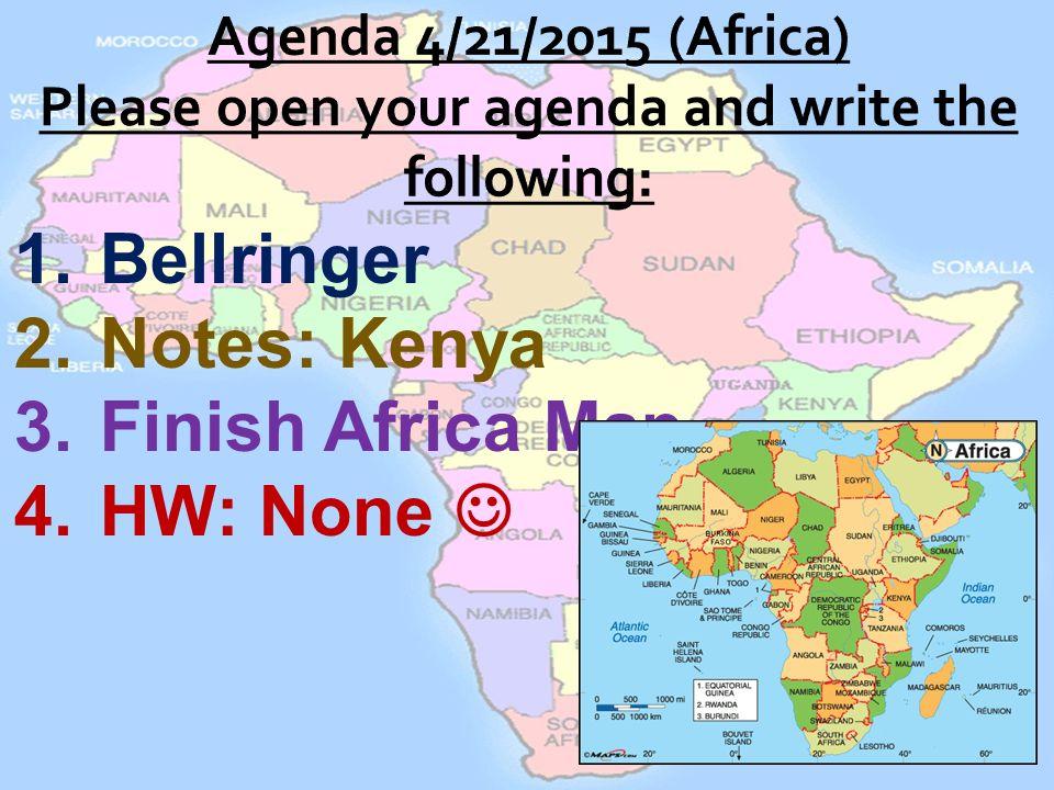 1.Bellringer 2.Notes: Kenya 3.Finish Africa Map 4.HW: None. - ppt ...
