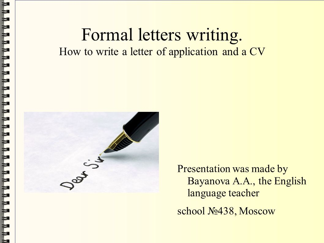 Formal Letters Writing How To Write A Letter Of Application And A Cv Presentation Was Made By Bayanova A A The English Language Teacher School 438 Ppt Download