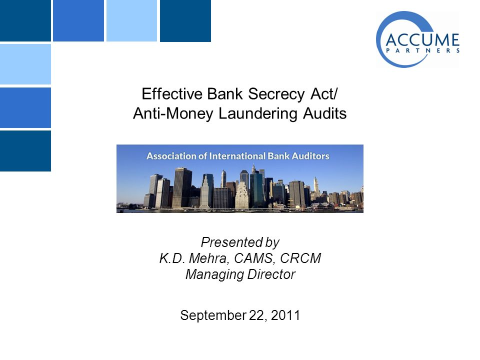 Effective Bank Secrecy Act/ Anti-Money Laundering Audits Presented ...
