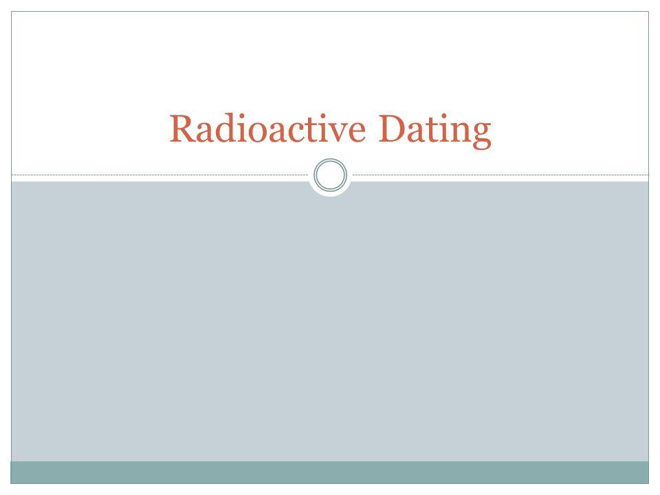 radioactive dating main facts