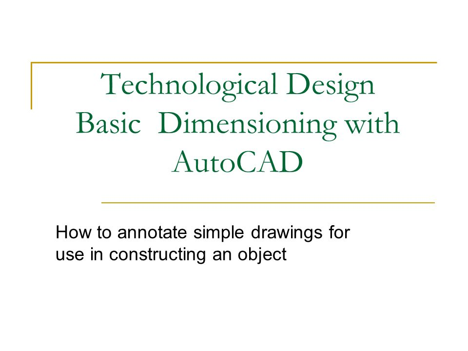 Technological Design Basic Dimensioning With Autocad How To Annotate