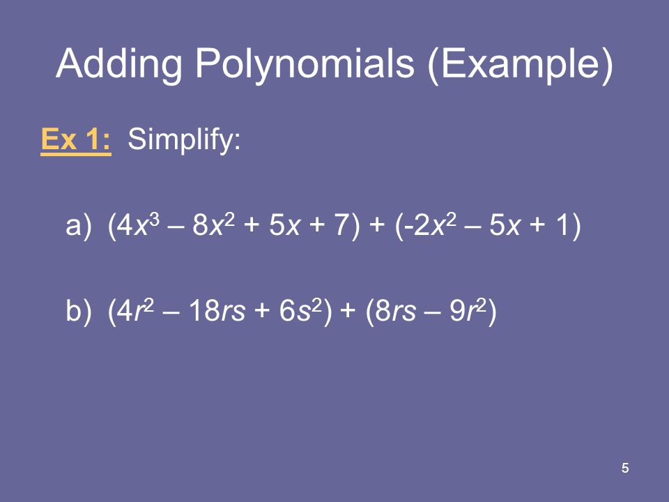 Adding & Subtracting Polynomials MATH 018 Combined Algebra S. Rook ...