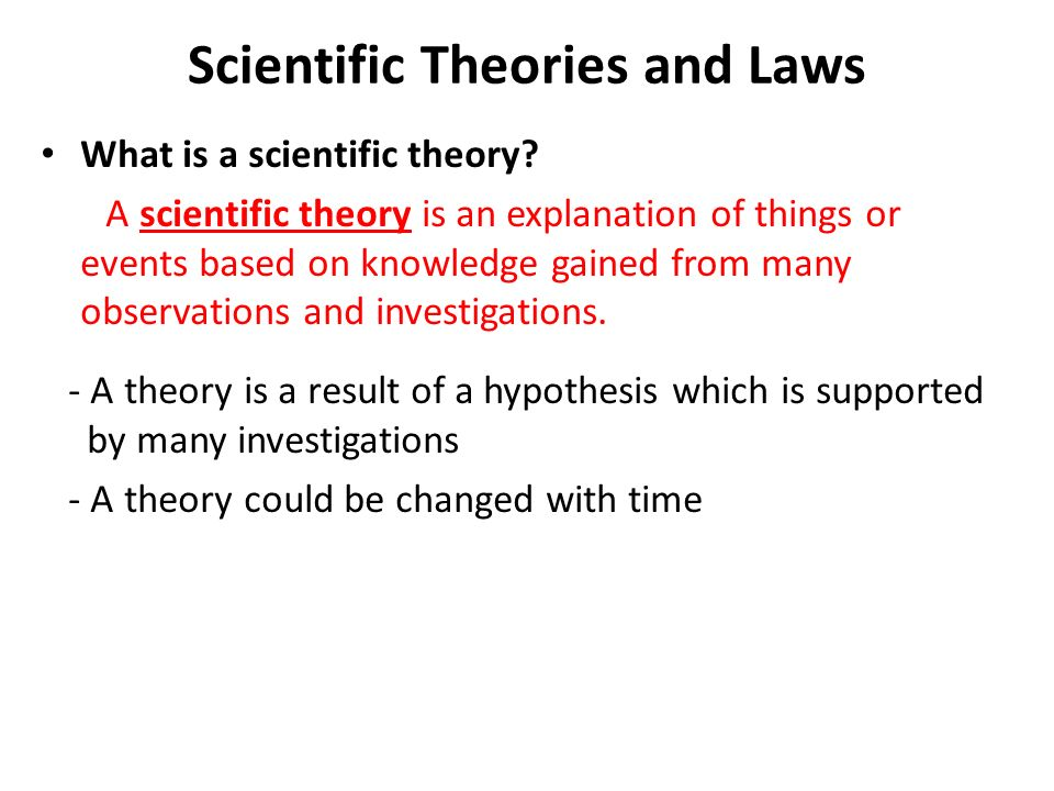 Scientific Theories and Laws What is a scientific theory.