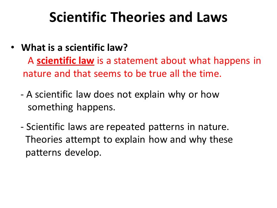 Scientific Theories and Laws What is a scientific law.