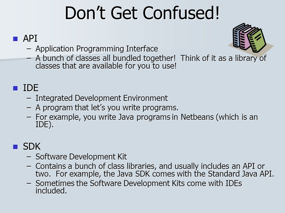 Application Programming Interfaces  Java comes with a bunch of