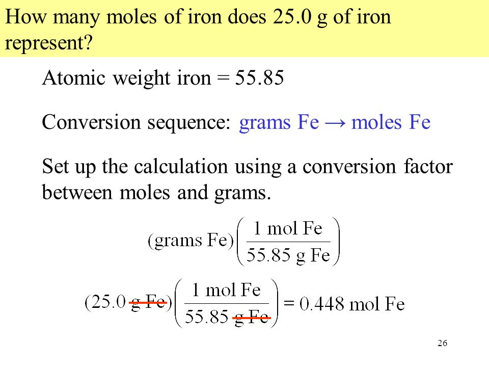26 Atomic weight iron = How many moles of iron does 25.0 g of iron represent