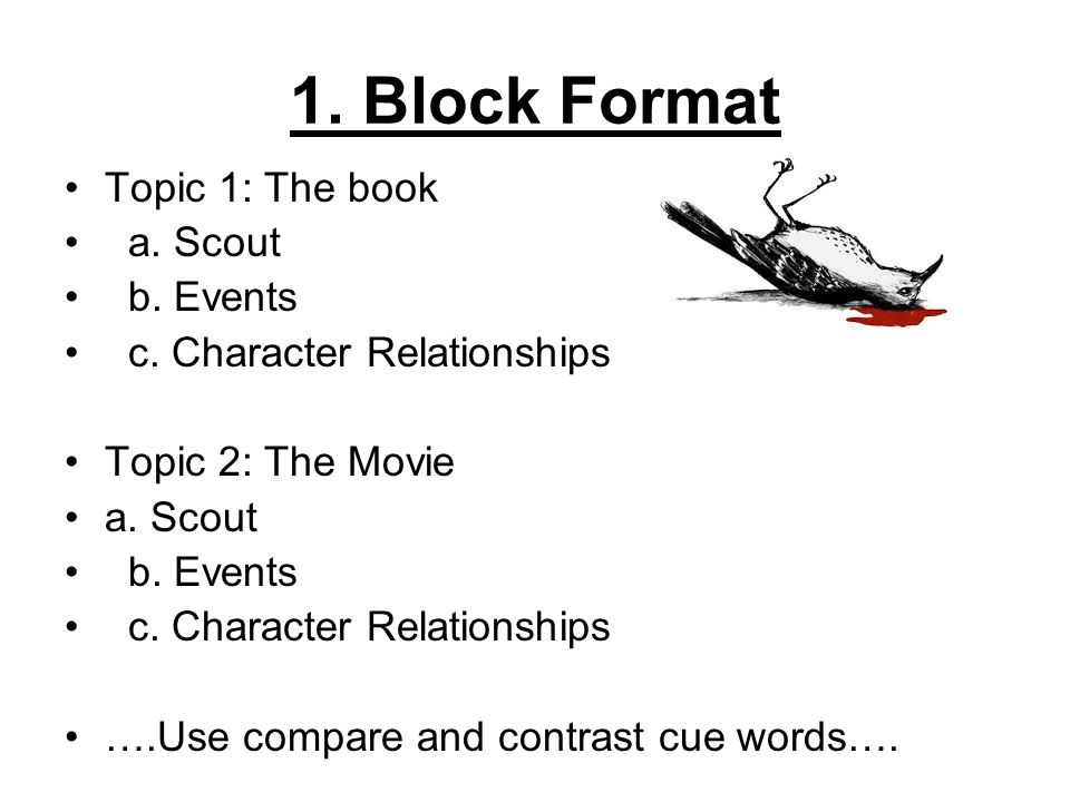 Compare And Contrast Essay For To Kill A Mockingbird Book Vs Movie  Block Format Topic  The Book A Scout B Events C