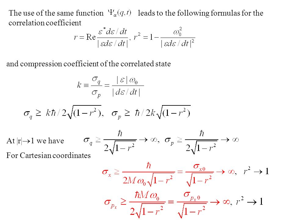 and compression coefficient of the correlated state The use of the same function leads to the following formulas for the correlation coefficient At |r|  1 we have For Cartesian coordinates