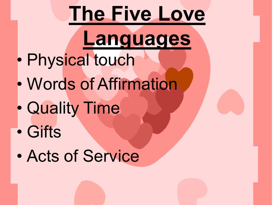 2 The Five Love Languages Physical Touch Words Of Affirmation Quality Time Gifts Acts Of Service