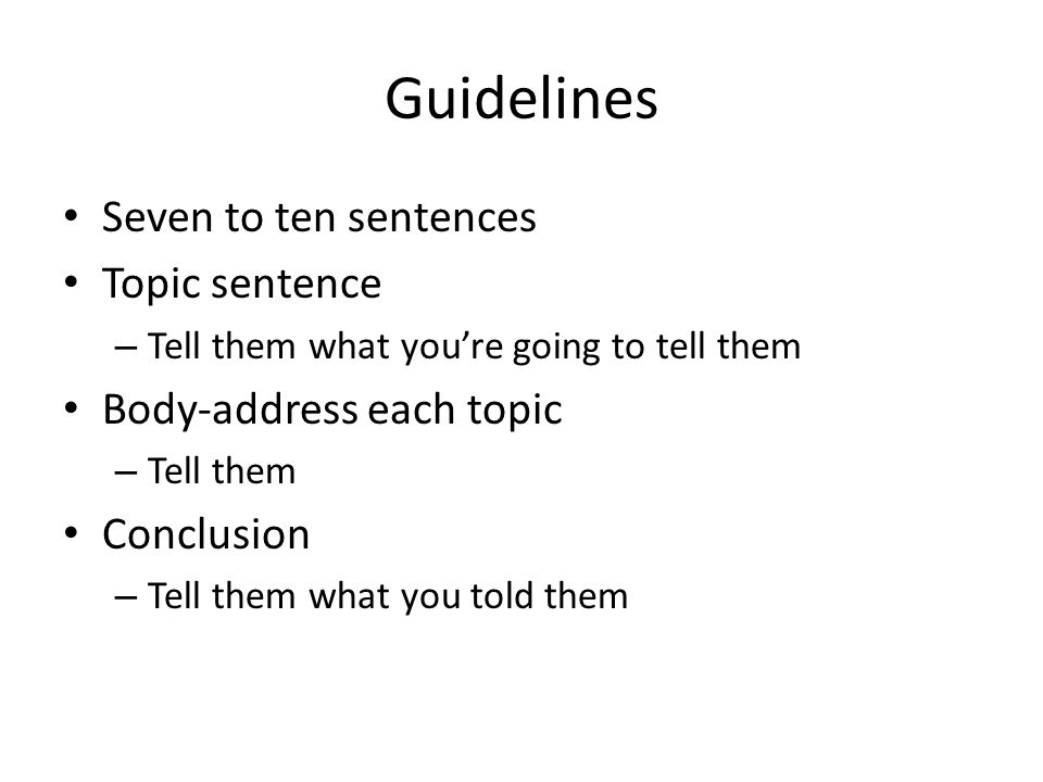 Short Answers  Guidelines Seven to ten sentences Topic sentence