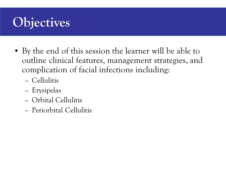 Facial Soft Tissue Infections Heather Patterson PGY-4 November 13 ...