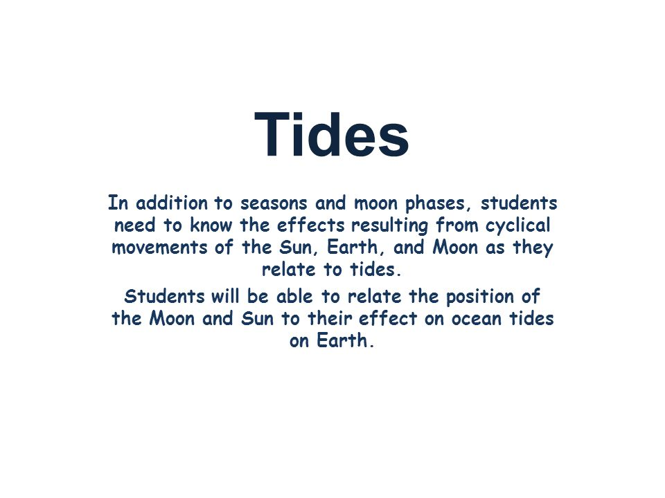 Tides In Addition To Seasons And Moon Phases Students Need To Know
