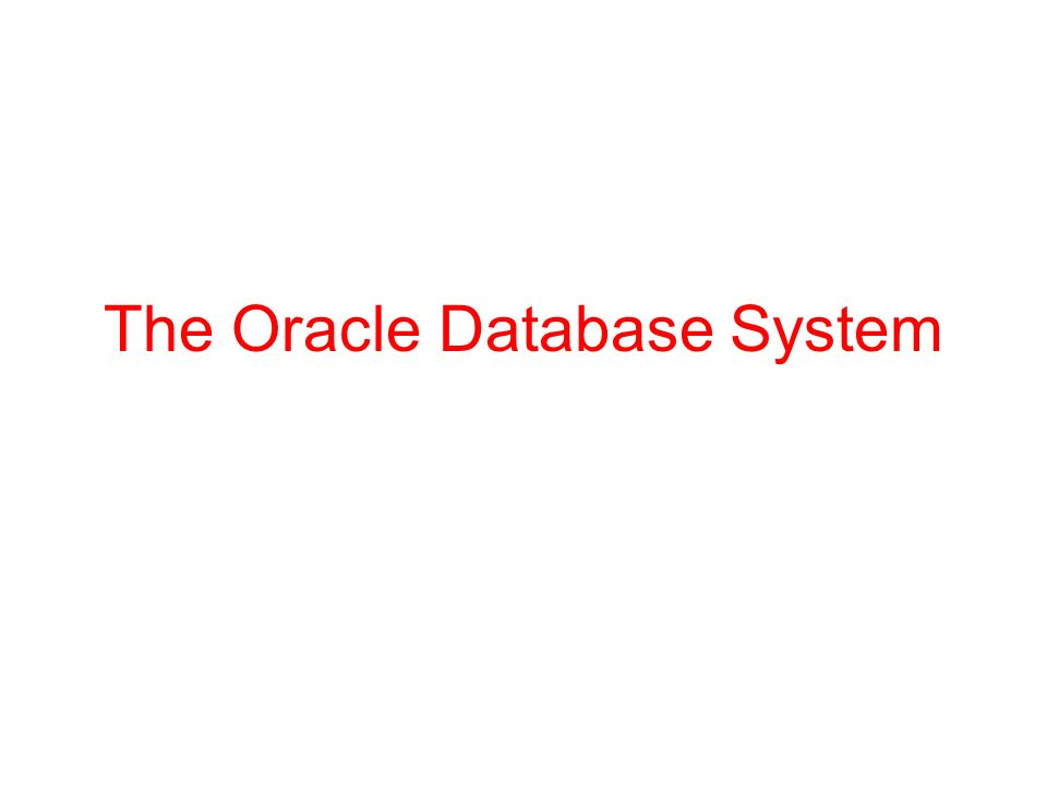 The Oracle Database System  Connecting to the Database At