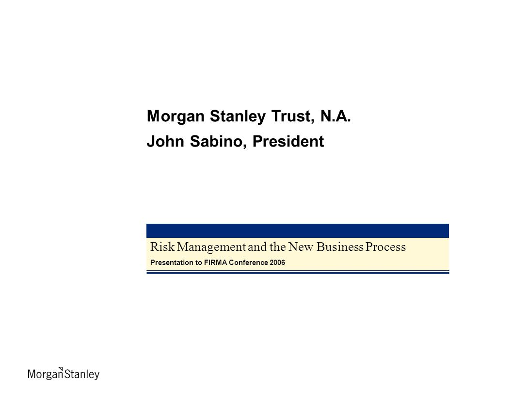 Risk Management and the New Business Process Presentation to FIRMA