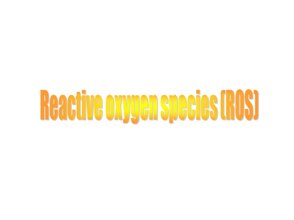 1 Chemistry of reactive oxygen species (ROS) 2  Sources