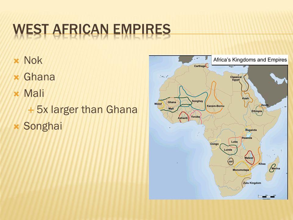 Songhai Africa Map.Ghana Mali And Songhai Nok Ghana Mali 5x Larger Than