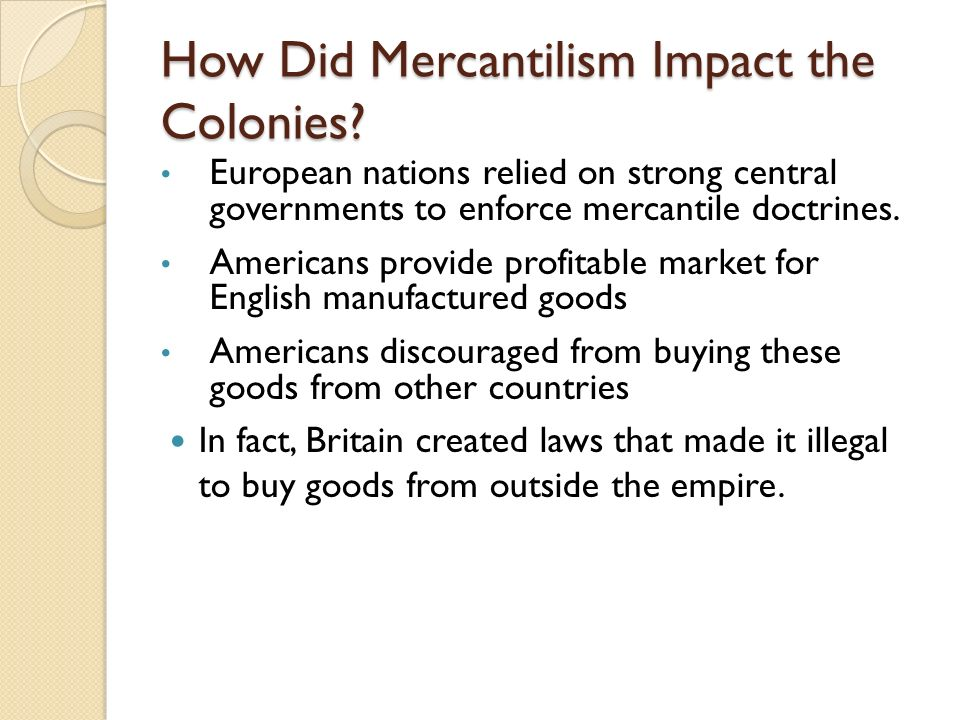 how did mercantilism affect the colonies