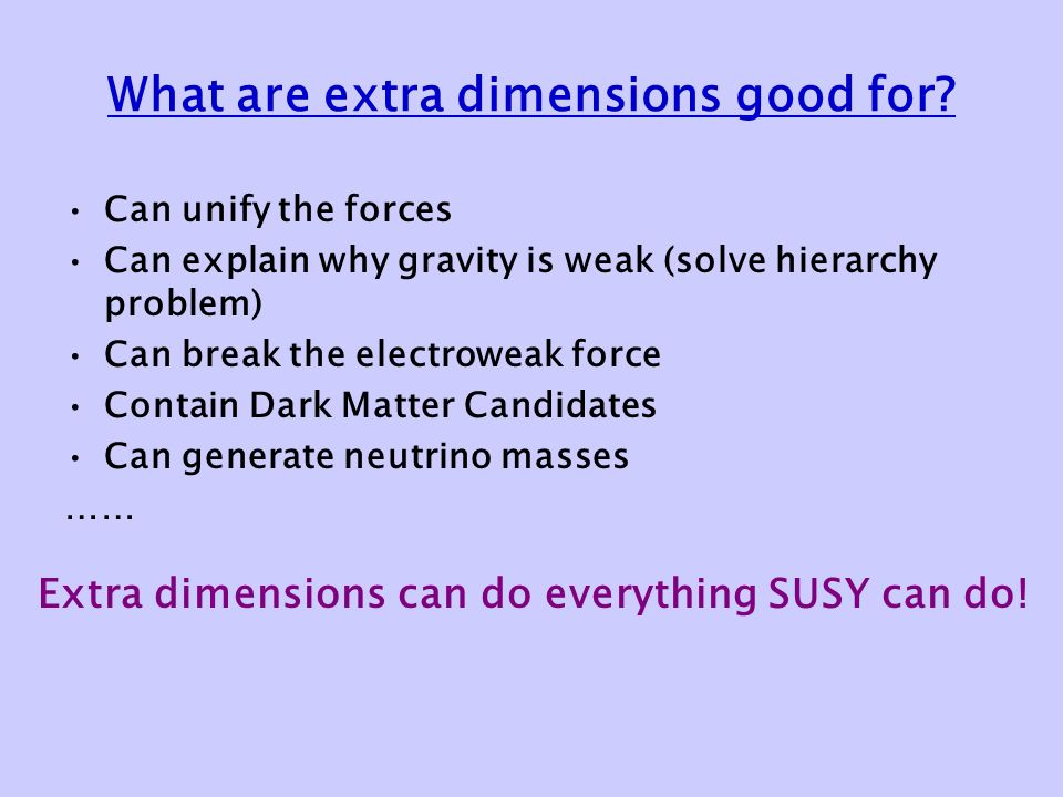 What are extra dimensions good for.