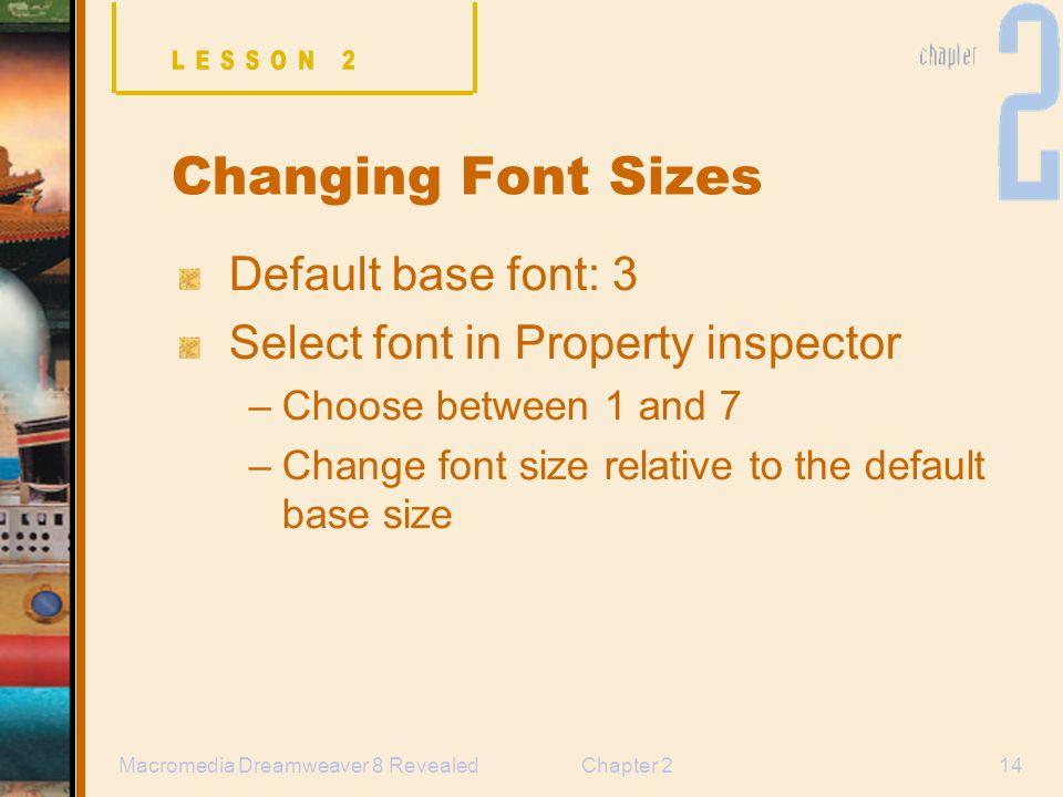 How to increase font size in macromedia dreamweaver 8
