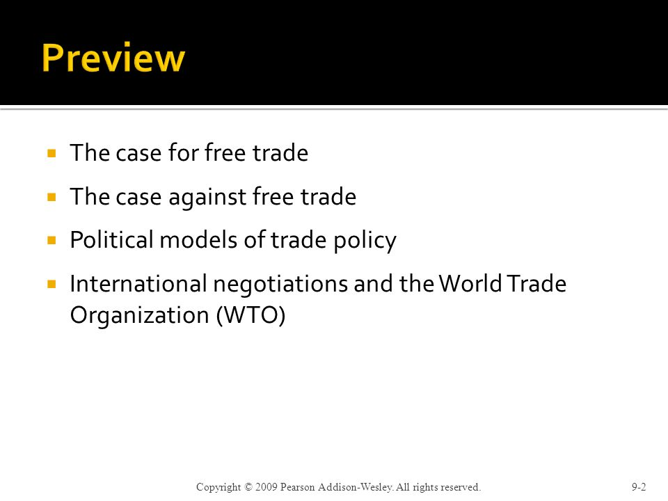 Chapter 9 The Case For Free Trade The Case Against Free Trade